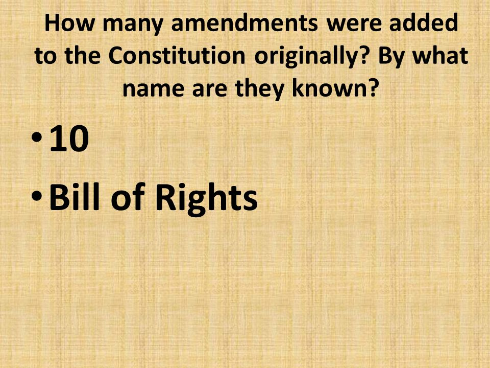 How many amendments were added to the Constitution originally