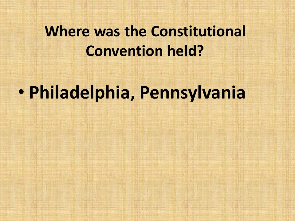 Where was the Constitutional Convention held