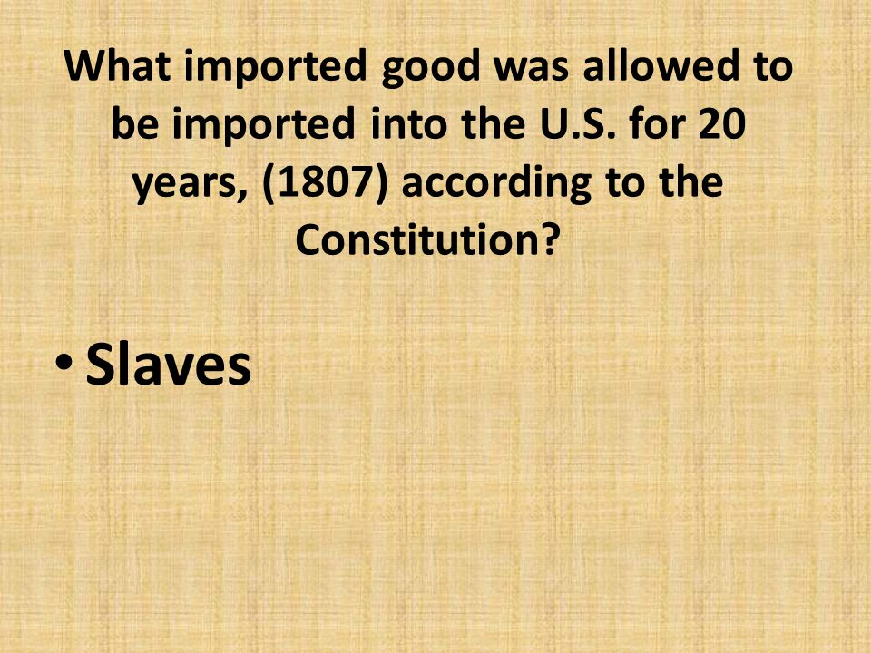What imported good was allowed to be imported into the U. S