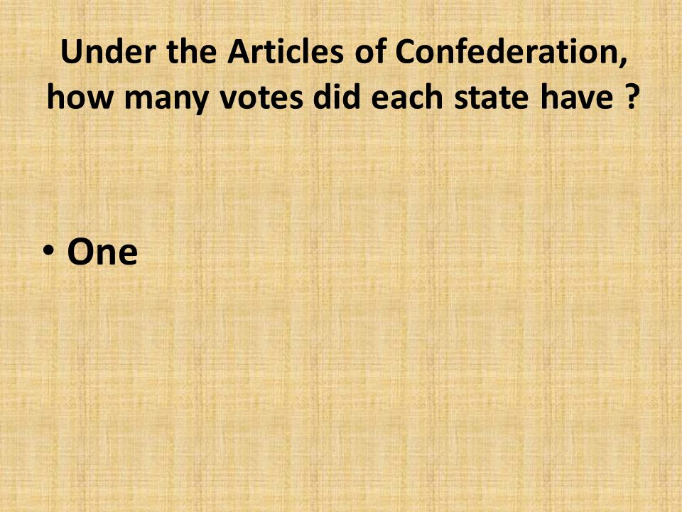 Under the Articles of Confederation, how many votes did each state have