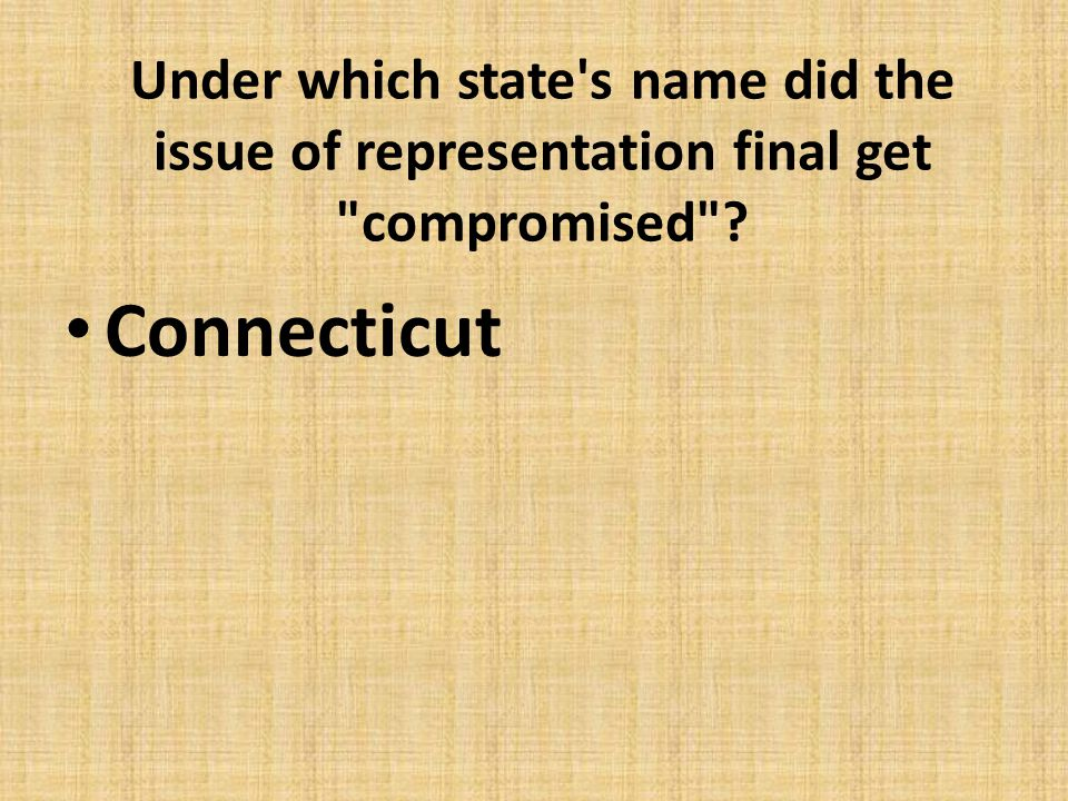 Under which state s name did the issue of representation final get compromised