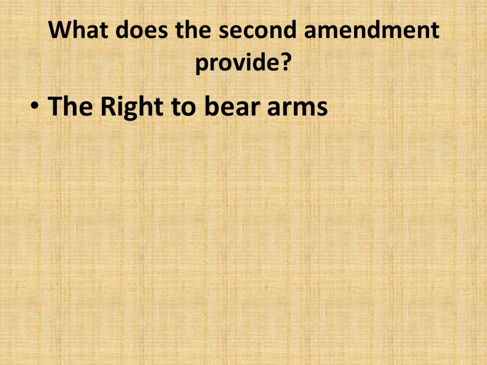 What does the second amendment provide