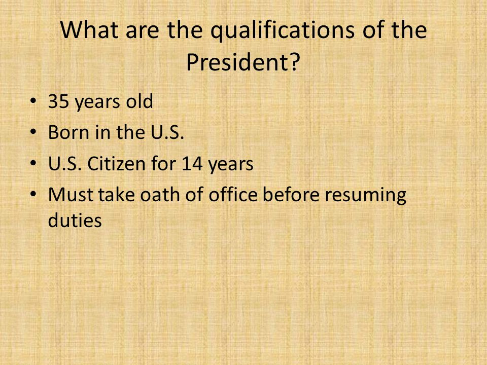 What are the qualifications of the President