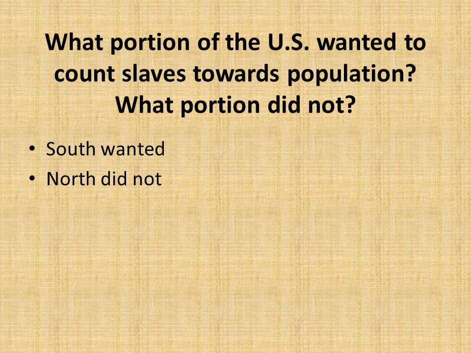 What portion of the U. S. wanted to count slaves towards population