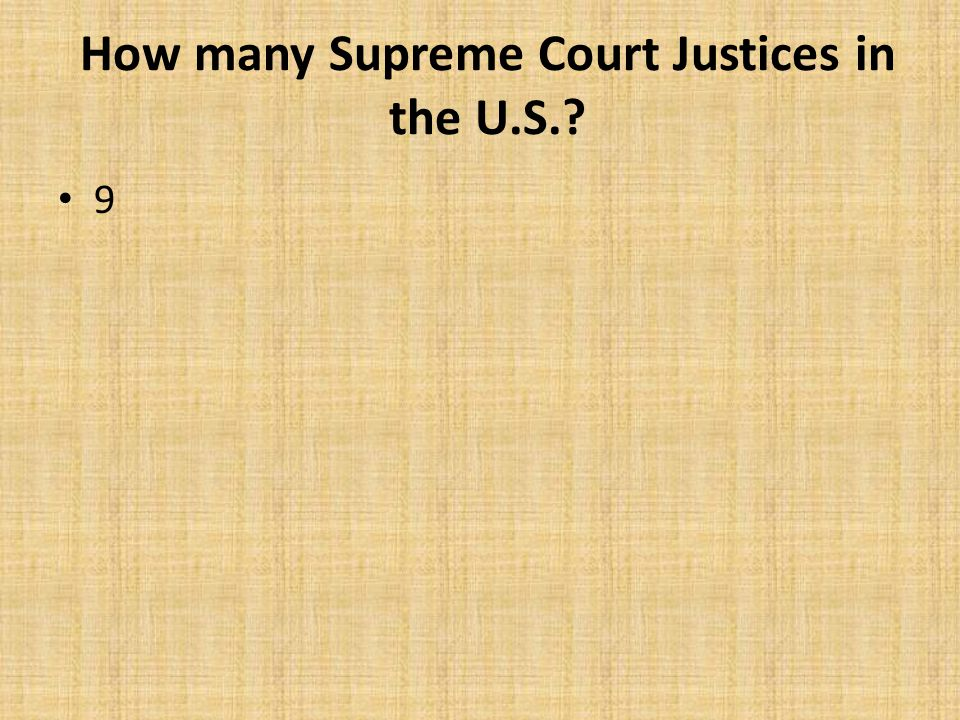 How many Supreme Court Justices in the U.S.