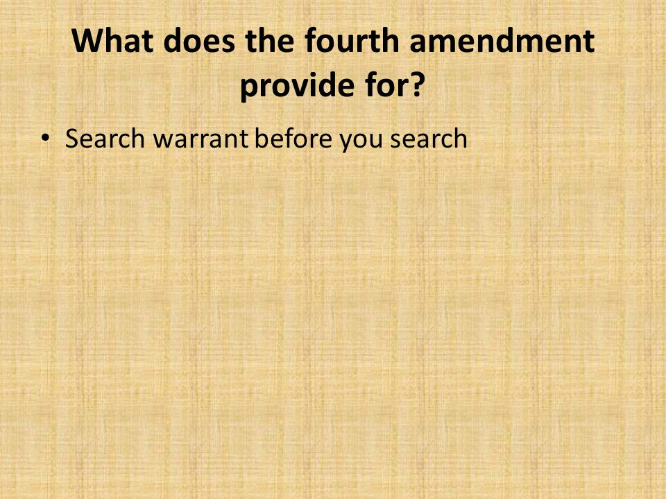 What does the fourth amendment provide for