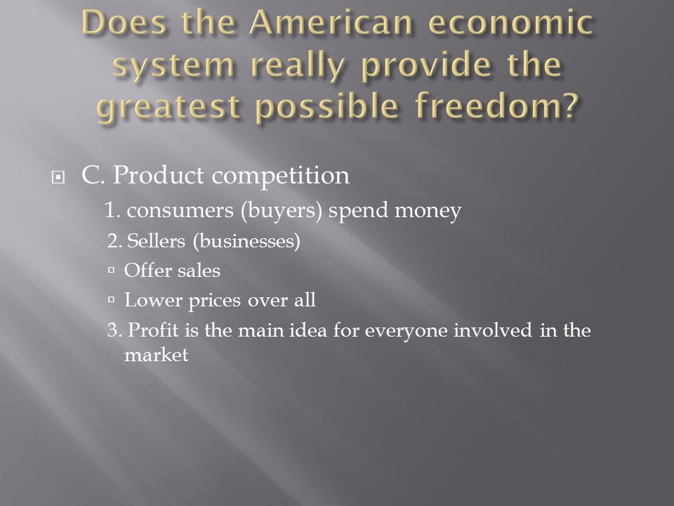 Does the American economic system really provide the greatest possible freedom
