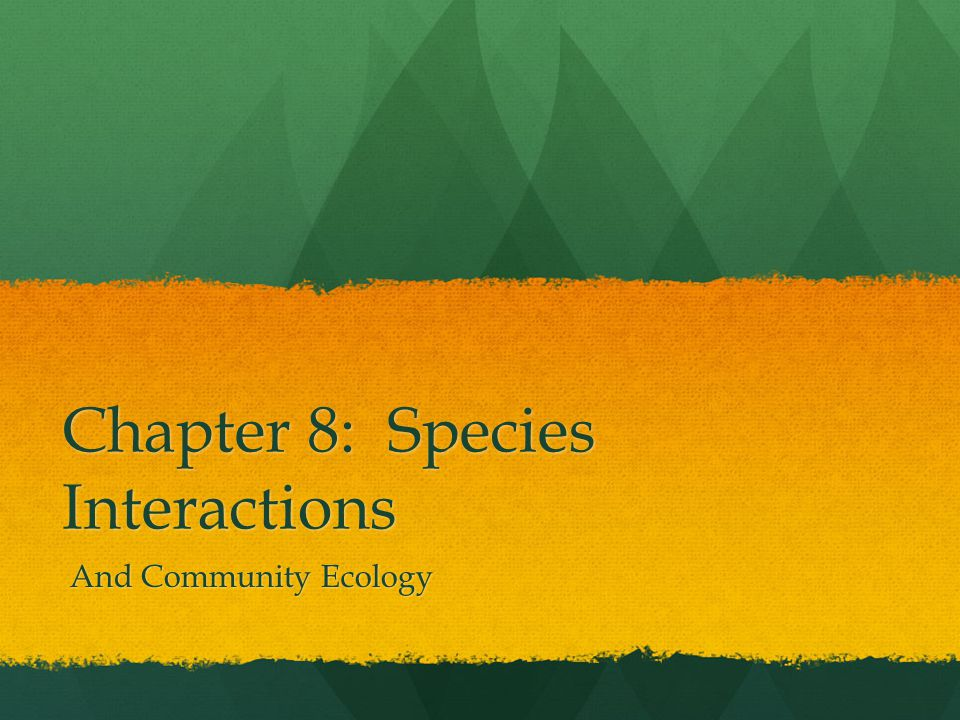 Chapter 8: Species Interactions