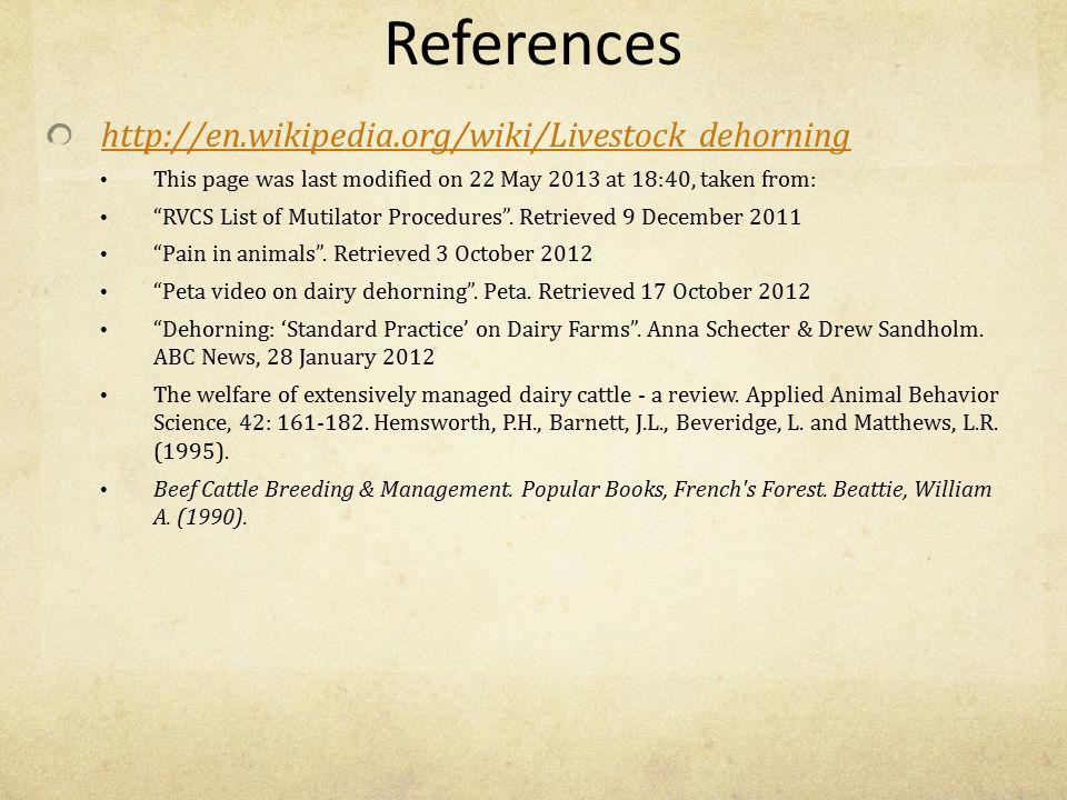 References http://en.wikipedia.org/wiki/Livestock_dehorning