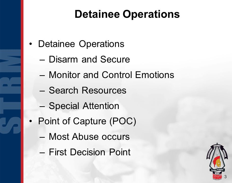 Detainee Operations Detainee Operations Disarm and Secure