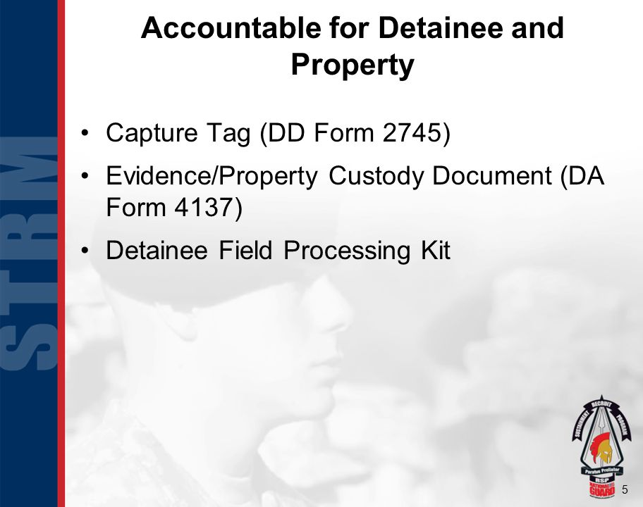 Accountable for Detainee and Property