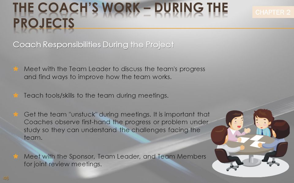 THE COACH'S WORK – during the projects