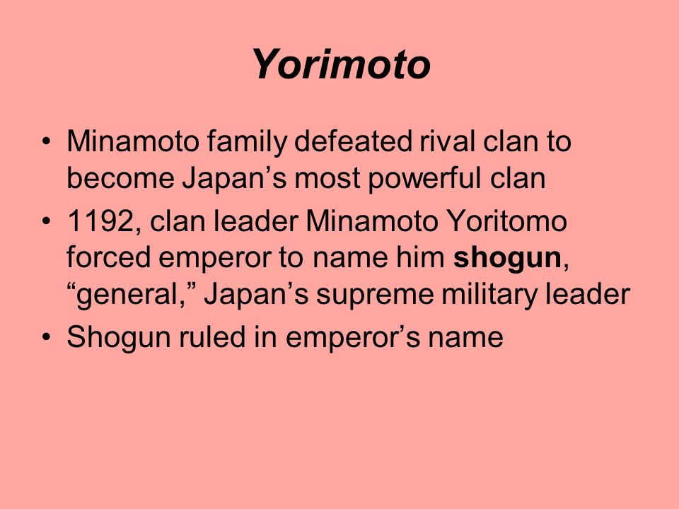 Yorimoto Minamoto family defeated rival clan to become Japan's most powerful clan.