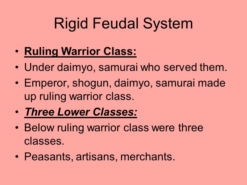 Rigid Feudal System Ruling Warrior Class: