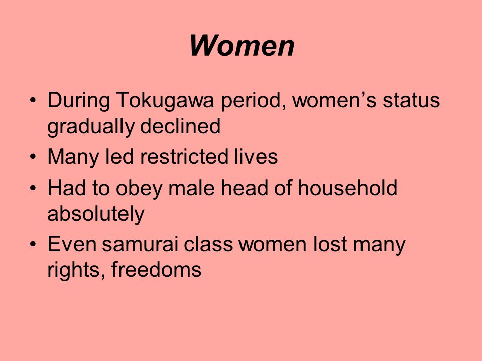 Women During Tokugawa period, women's status gradually declined