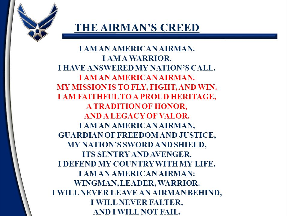 THE AIRMAN'S CREED I AM AN AMERICAN AIRMAN. I AM A WARRIOR.
