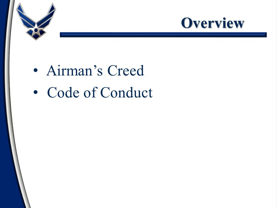 Overview Airman's Creed Code of Conduct 1 1