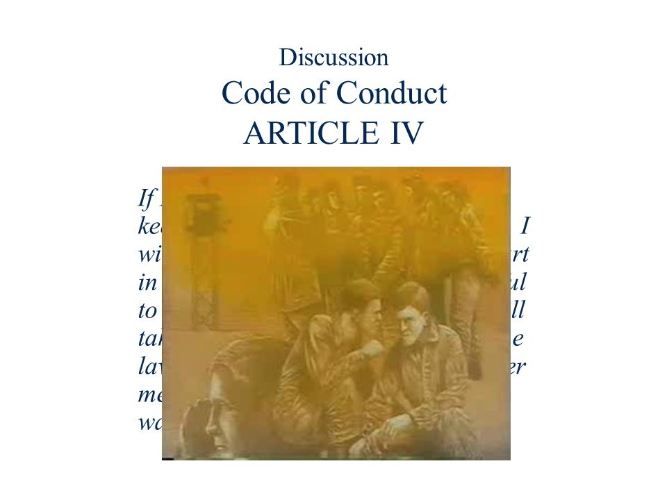 Discussion Code of Conduct ARTICLE IV