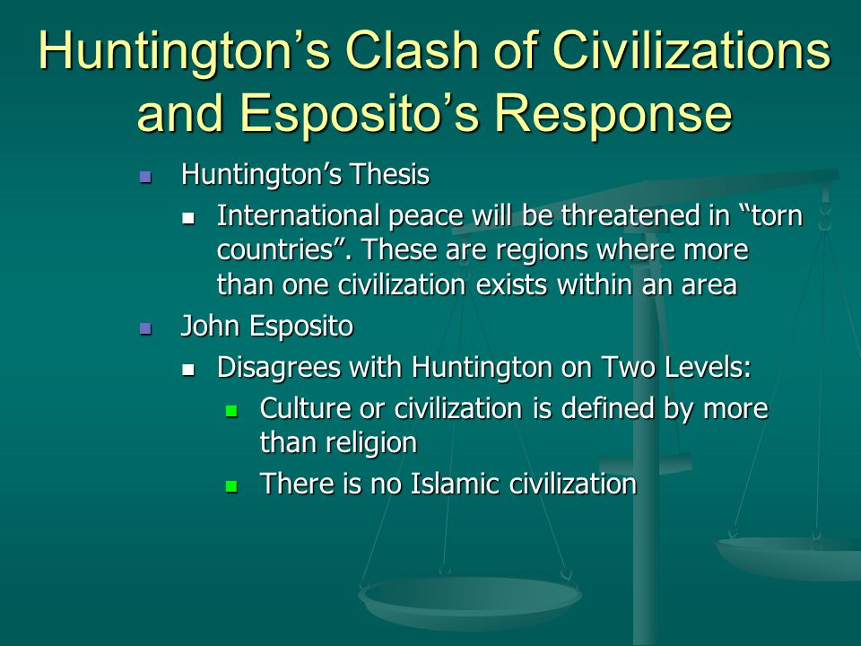 huntingtons clash of civilizations thesis Title: the clash of civilizations created date: 20160806181838z.
