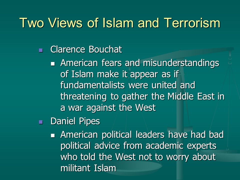 Two Views of Islam and Terrorism