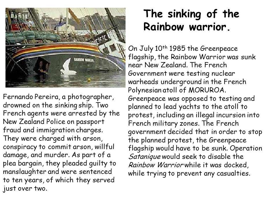 The sinking of the Rainbow warrior.
