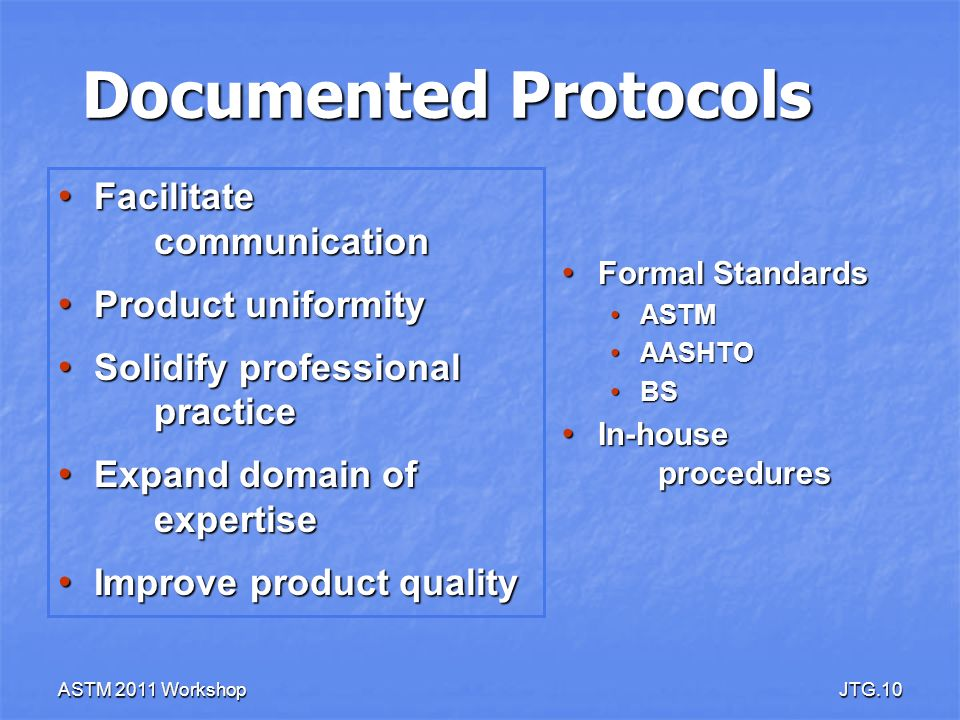 Documented Protocols Facilitate communication Product uniformity