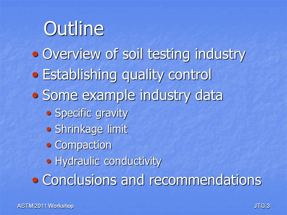 Outline Overview of soil testing industry Establishing quality control