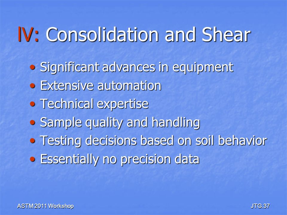 lV: Consolidation and Shear