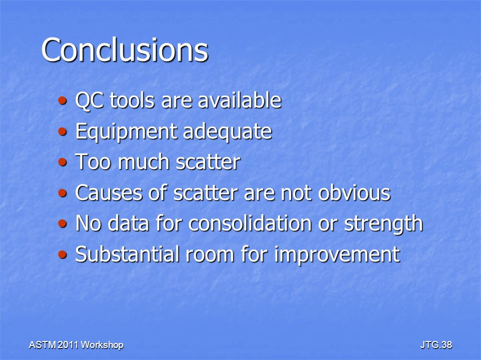 Conclusions QC tools are available Equipment adequate Too much scatter