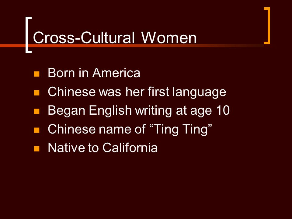 Cross-Cultural Women Born in America Chinese was her first language