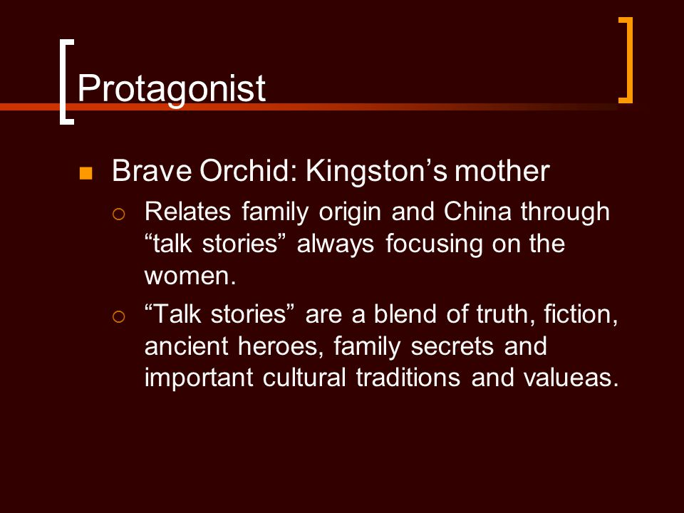 Protagonist Brave Orchid: Kingston's mother