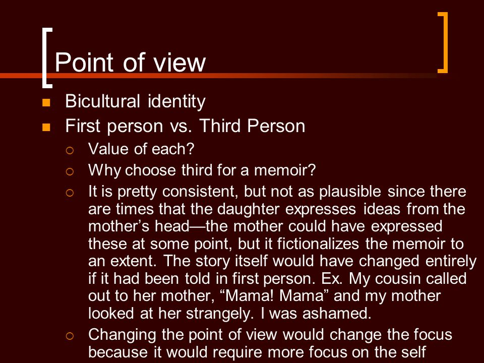 Point of view Bicultural identity First person vs. Third Person