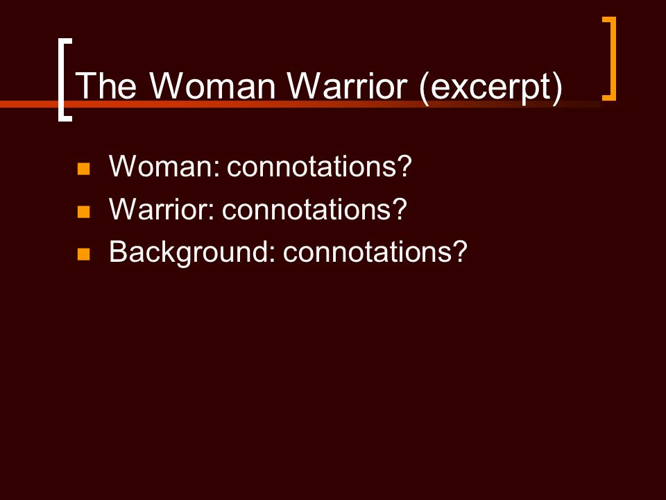 The Woman Warrior (excerpt)