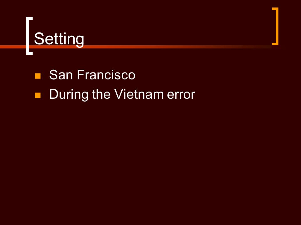 Setting San Francisco During the Vietnam error