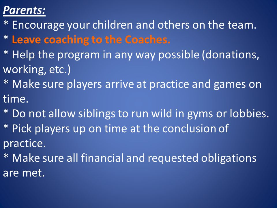 Parents:. Encourage your children and others on the team