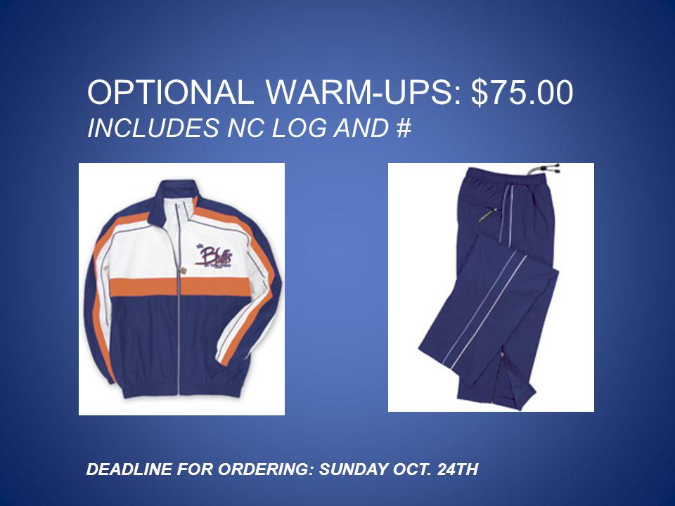 OPTIONAL WARM-UPS: $75.00 INCLUDES NC LOG AND #