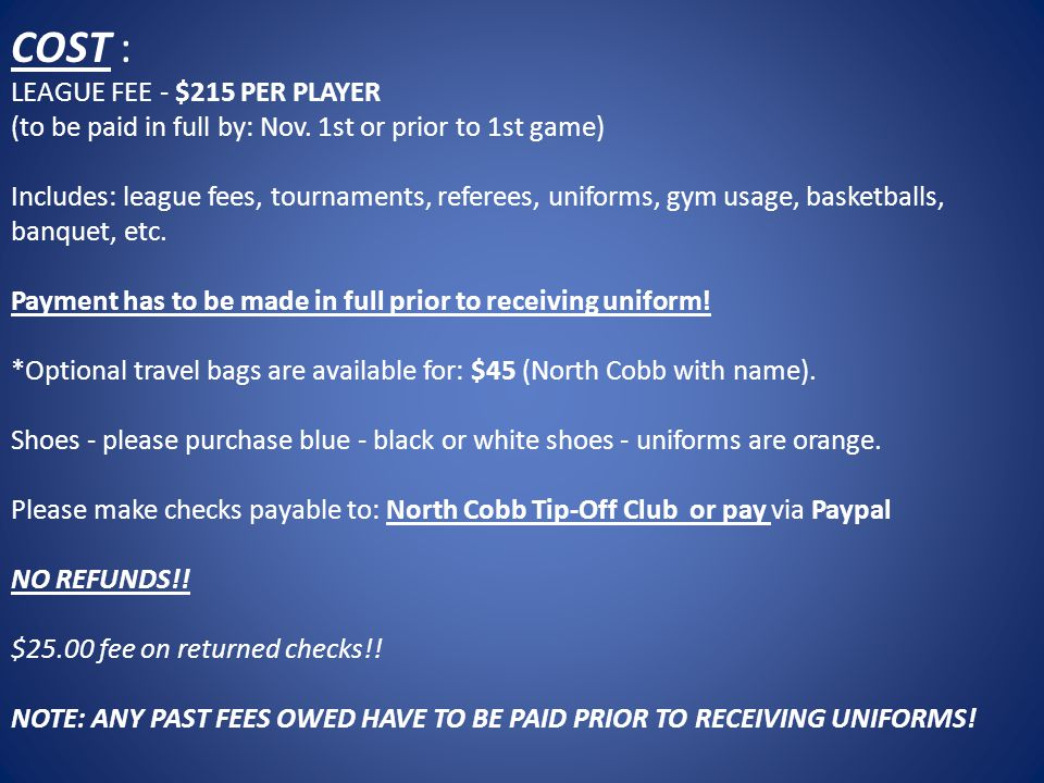 COST : LEAGUE FEE - $215 PER PLAYER (to be paid in full by: Nov