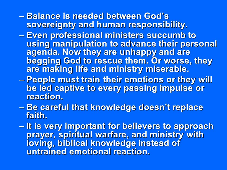 Balance is needed between God's sovereignty and human responsibility.