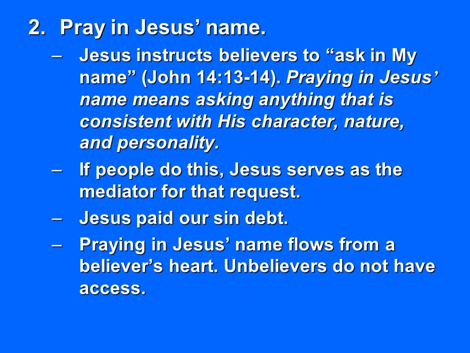 Pray in Jesus' name.