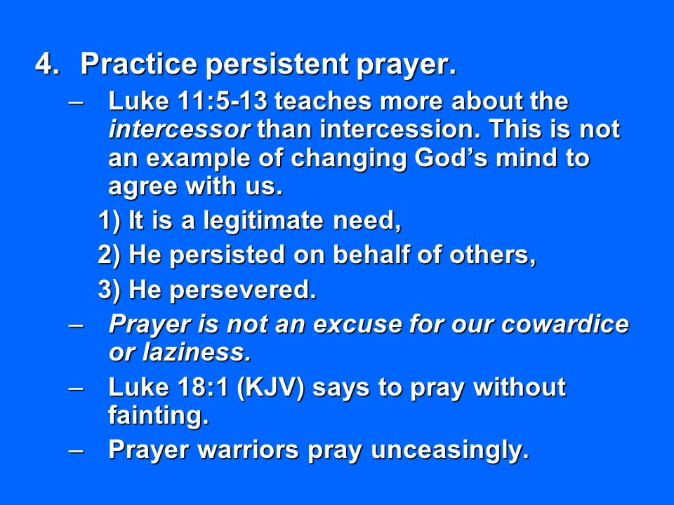 Practice persistent prayer.