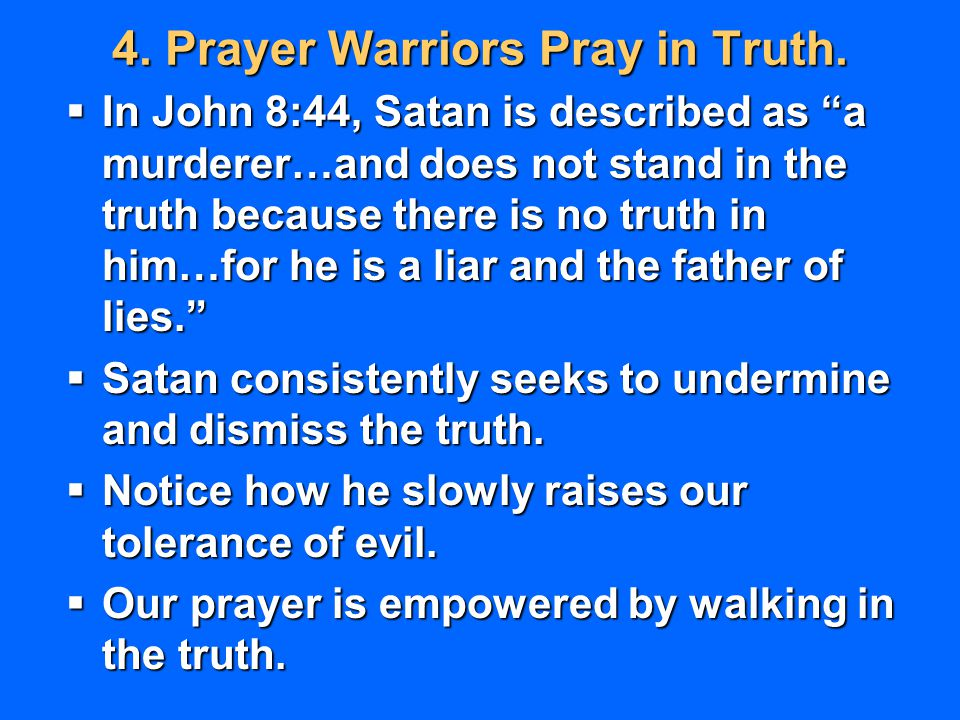 4. Prayer Warriors Pray in Truth.