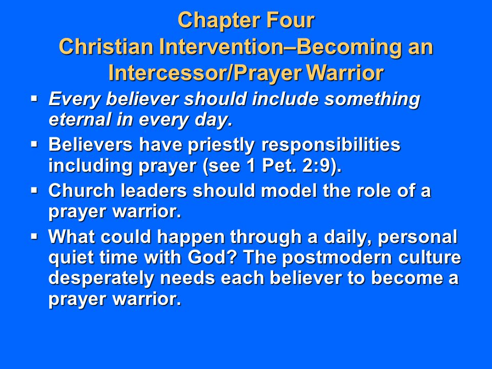 Chapter Four Christian Intervention–Becoming an Intercessor/Prayer Warrior