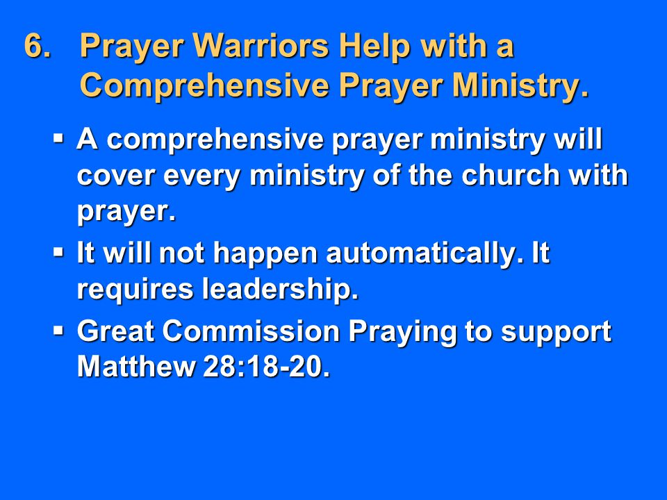 Prayer Warriors Help with a Comprehensive Prayer Ministry.
