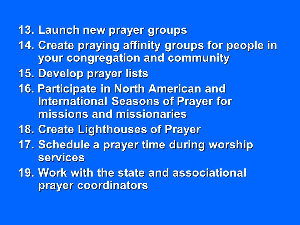 Launch new prayer groups