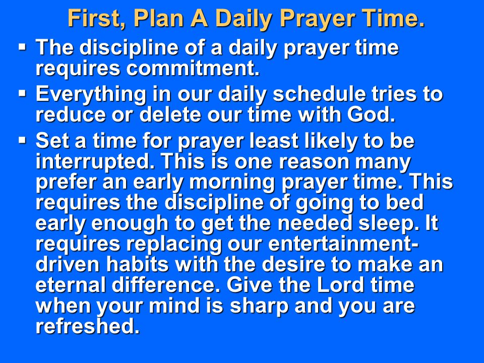 First, Plan A Daily Prayer Time.