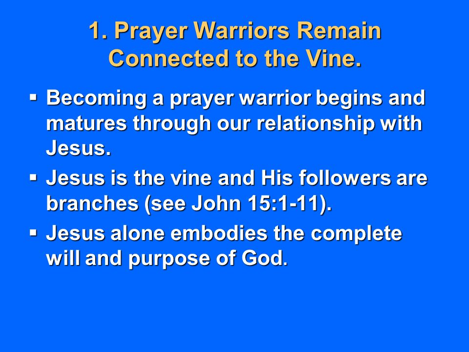 1. Prayer Warriors Remain Connected to the Vine.
