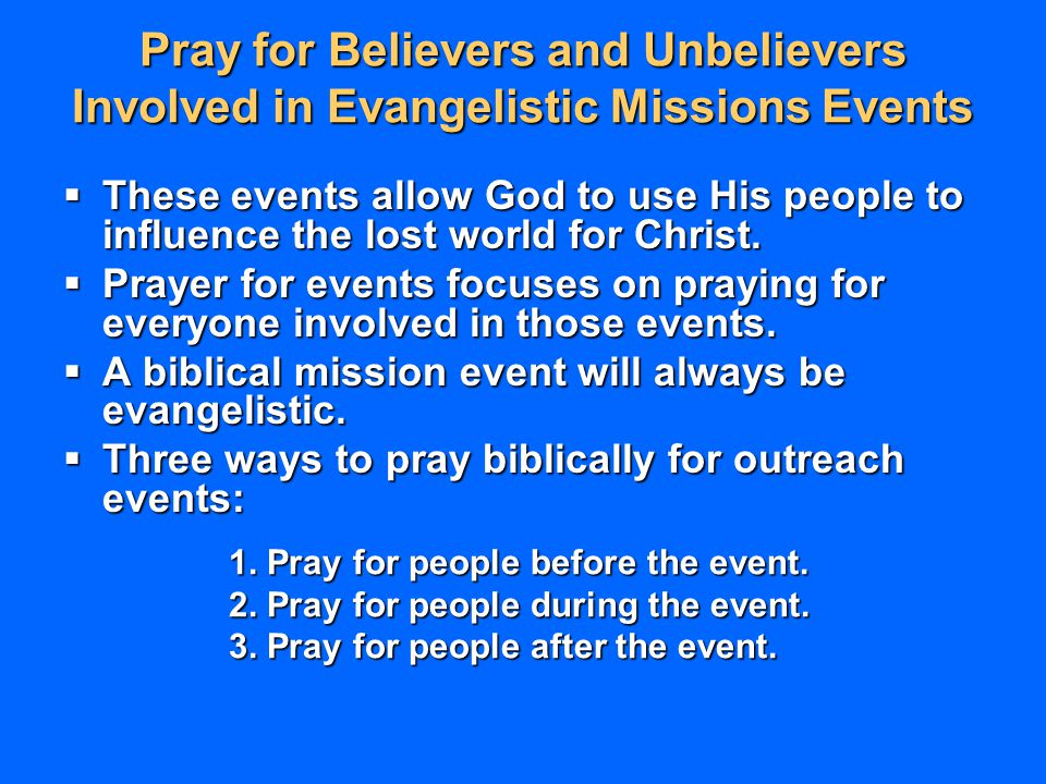 Pray for Believers and Unbelievers Involved in Evangelistic Missions Events