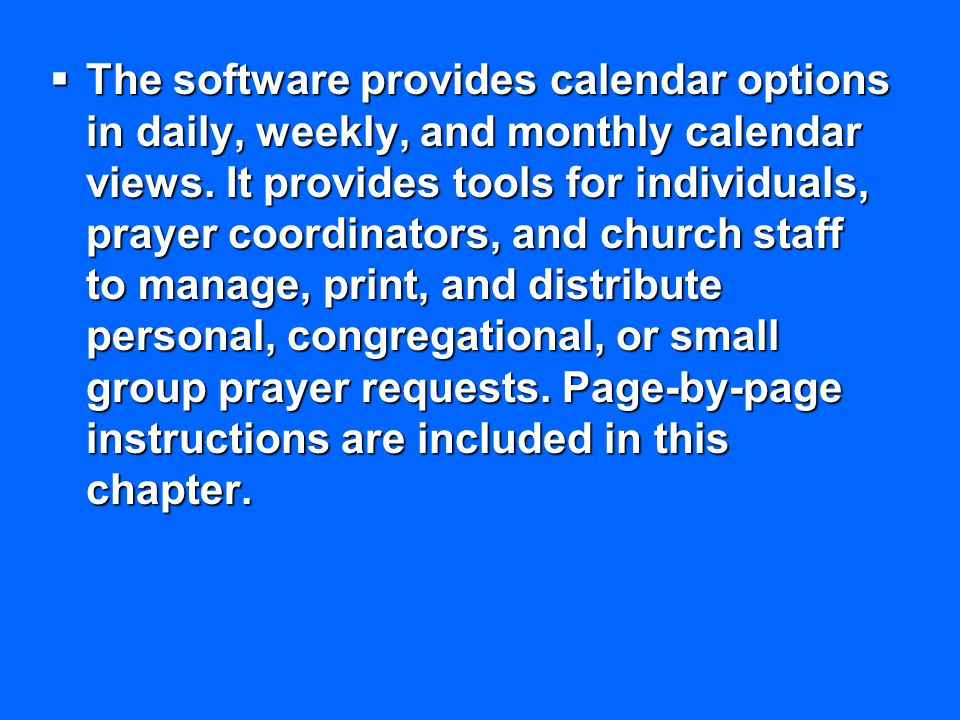The software provides calendar options in daily, weekly, and monthly calendar views.