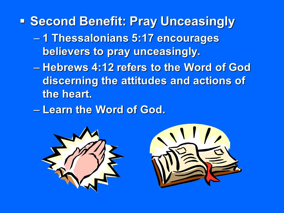 Second Benefit: Pray Unceasingly