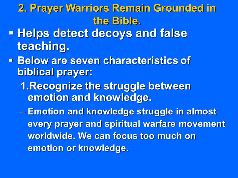 2. Prayer Warriors Remain Grounded in the Bible.